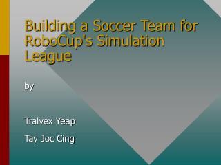 Building a Soccer Team for RoboCup's Simulation League