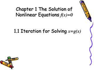 Chapter 1 The Solution of Nonlinear Equations  f(x)=0