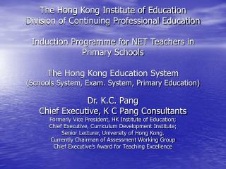 Dr. K.C. Pang Chief Executive, K C Pang Consultants