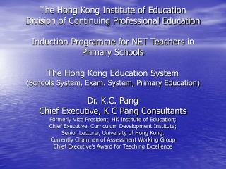 Dr. K.C. Pang Chief Executive, K C Pang Consultants