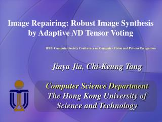 Image Repairing: Robust Image Synthesis by Adaptive  N D Tensor Voting
