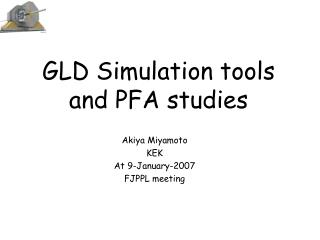 GLD Simulation tools and PFA studies