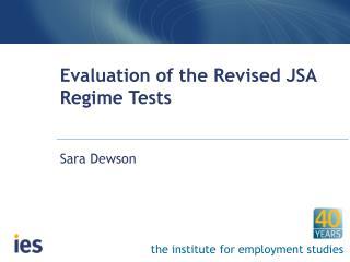 Evaluation of the Revised JSA Regime Tests