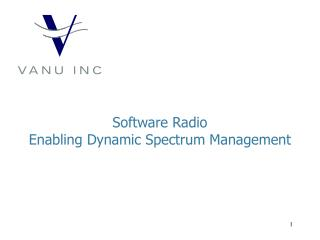 Software Radio Enabling Dynamic Spectrum Management