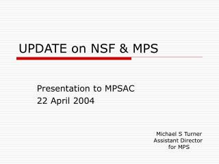 UPDATE on NSF & MPS