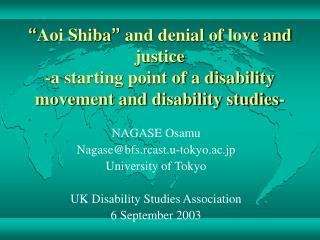 NAGASE Osamu  Nagase@bfs.rcast.u-tokyo.ac.jp University of Tokyo