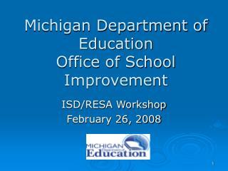 Michigan Department of Education Office of School Improvement