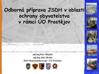 Odborná příprava JSDH v oblasti ochrany obyvatelstva v rámci ÚO Prostějov