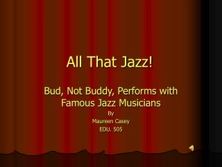 All That Jazz!