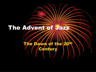 The Advent of Jazz
