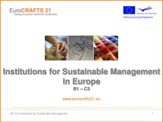 Institutions for Sustainable Management in Europe B1 – C3 eurocrafts21.eu