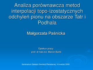 Analiza por wnawcza metod interpolacji topo-izostatycznych odchylen pionu na obszarze Tatr i Podhala