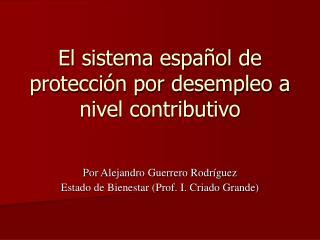 El sistema español de protección por desempleo a nivel contributivo