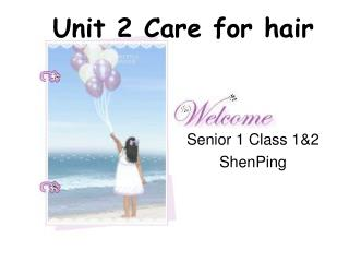 Unit 2 Care for hair