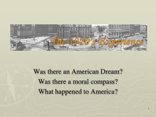 Was there an American Dream? Was there a moral compass? What happened to America?
