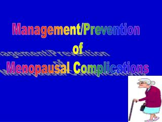 Management/Prevention  of Menopausal Complications