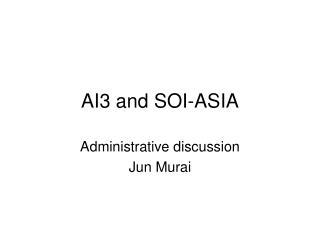 AI3 and SOI-ASIA