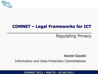 COMNET – Legal Frameworks for ICT Regulating Privacy