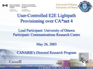 User-Controlled E2E Lightpath Provisioning over CA*net 4