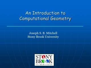 An Introduction to  Computational Geometry