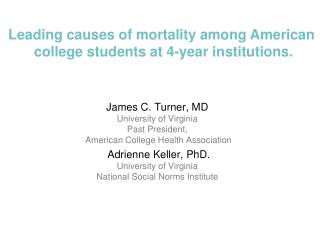 James C. Turner, MD  University of Virginia Past President,  American College Health Association