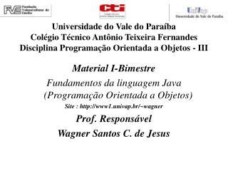 Material I-Bimestre Fundamentos da linguagem Java (Programação Orientada a Objetos)