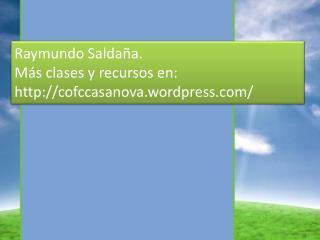 Raymundo Salda a. M s clases y recursos en: cofccasanova.wordpress