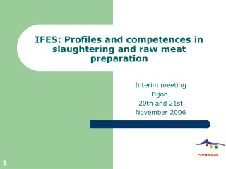 IFES:  Profiles and competences in s laughtering and raw meat preparation