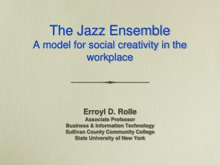 The Jazz Ensemble A model for social creativity in the workplace