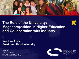 The Role of the University:  Megacompetition in Higher Education  and Collaboration with Industry