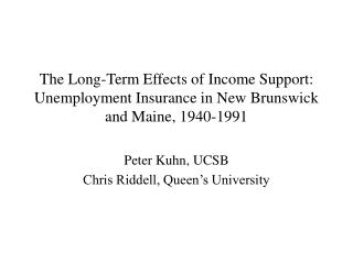 The Long-Term Effects of Income Support:  Unemployment Insurance in New Brunswick and Maine, 1940-1991