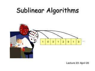 Sublinear Algorithms