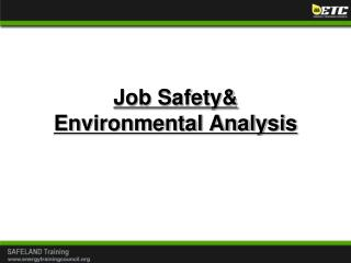 Job Safety& Environmental Analysis