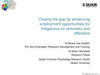 Closing the gap by enhancing employment opportunities for Indigenous ex-prisoners and offenders