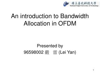 An introduction to Bandwidth Allocation in OFDM