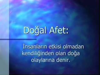 Doğal Afet: