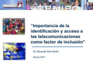 """""""Importancia de la identificación y acceso a las telecomunicaciones como factor de inclusión"""""""