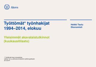 Työttömät* työnhakijat 1994–2014, elokuu