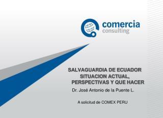 SALVAGUARDIA DE ECUADOR SITUACION ACTUAL, PERSPECTIVAS Y QUE HACER