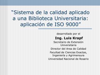 Sistema de la calidad aplicado a una Biblioteca Universitaria: aplicaci n de ISO 9000