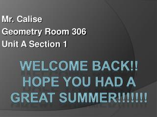 Mr.  Calise Geometry Room 306  Unit A Section 1