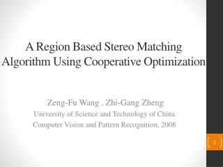 A  Region Based Stereo Matching Algorithm Using Cooperative Optimization