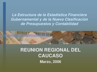 REUNION REGIONAL DEL CAUCASO   Marzo, 2006