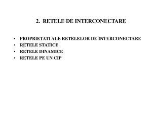 2 .   RETELE DE INTERCONECTARE