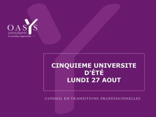 CINQUIEME UNIVERSITE D'ÉTÉ LUNDI 27 AOUT