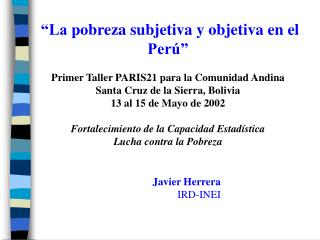 """""""La  pobreza subjetiva y objetiva en el Perú"""""""