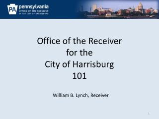 Office of the Receiver  for the  City of Harrisburg 101