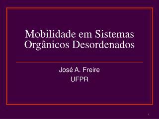 Mobilidade em Sistemas Orgânicos Desordenados