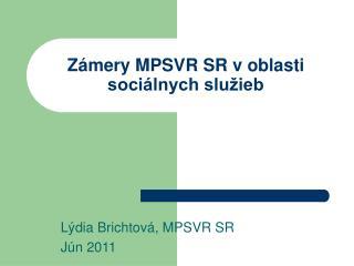 Zámery MPSVR SR v oblasti sociálnych služieb