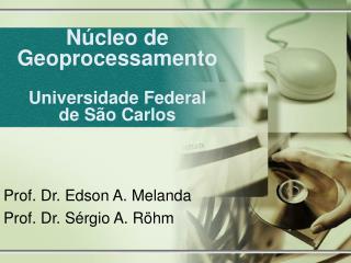N cleo de Geoprocessamento  Universidade Federal de S o Carlos